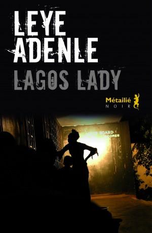 Leye Adenle - Lagos Lady 2016