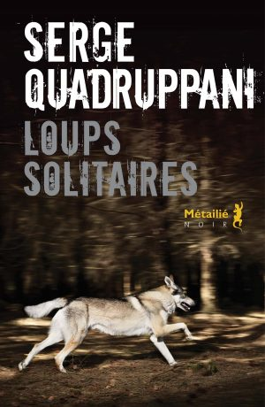 """Résultat de recherche d'images pour """"loups solitaires quadruppani"""""""