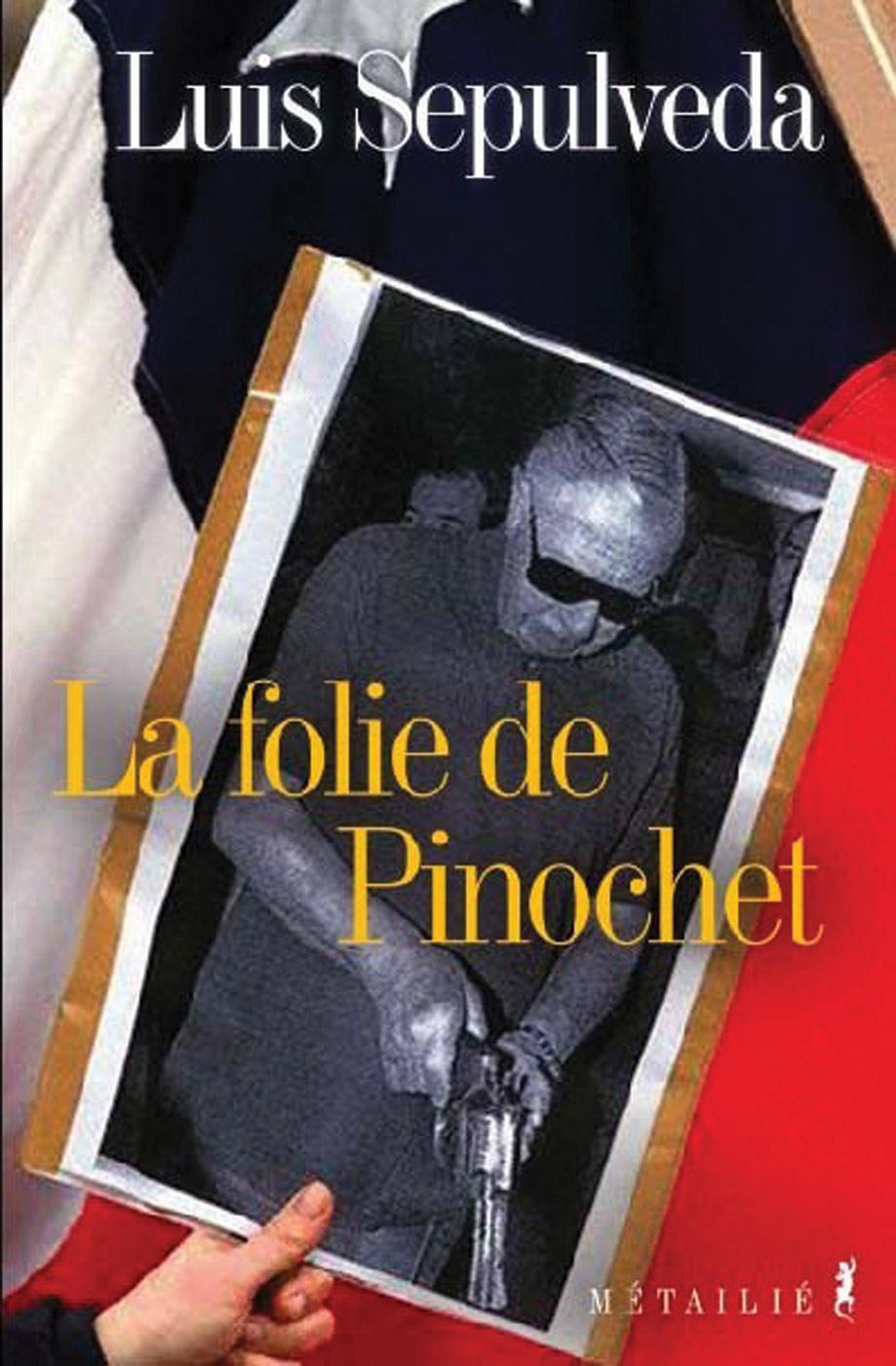 La Folie De Pinochet Editions Metailie